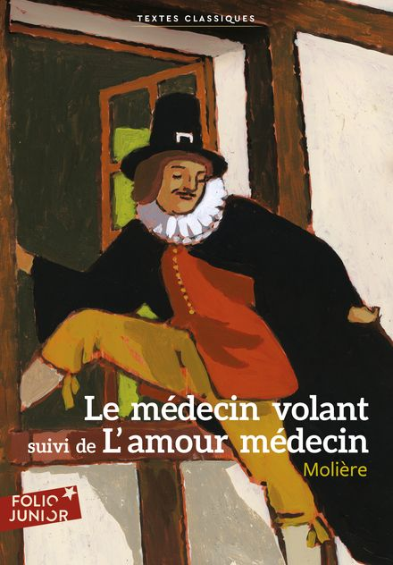 Le Médecin volant suivi de L'Amour médecin -  Molière