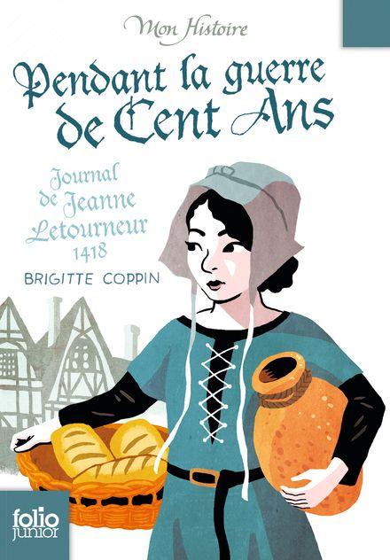 Pendant la guerre de Cent Ans - Brigitte Coppin