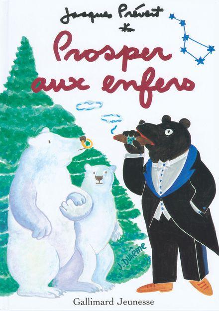 Prosper aux enfers - Jacqueline Duhême, Jacques Prévert