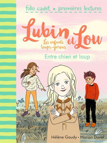 Entre chien et loup - Marion Duval, Hélène Gaudy