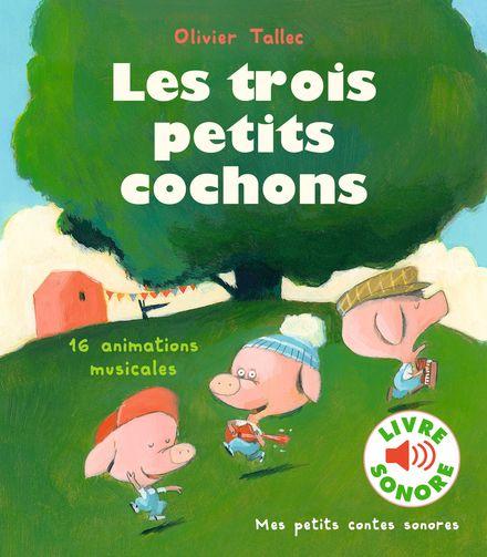 Les trois petits cochons - Olivier Tallec