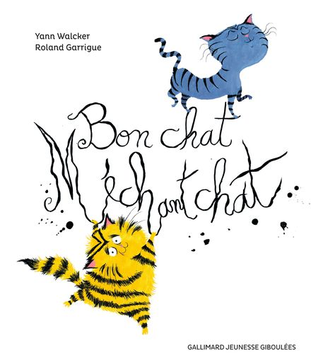 Bon chat, méchant chat - Roland Garrigue, Yann Walcker
