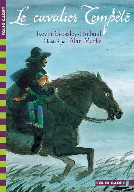 Le cavalier Tempête - Kevin Crossley-Holland, Alan Marks