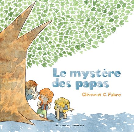 Le mystère des papas - Clément C. Fabre