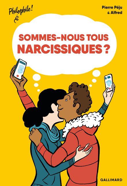 Sommes-nous tous narcissiques? -  Alfred, Pierre Péju