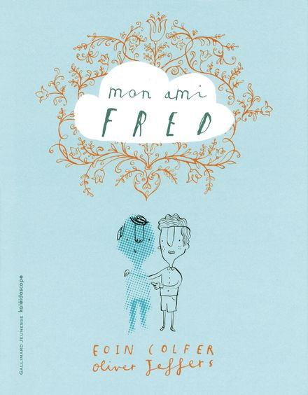 Mon ami Fred - Eoin Colfer, Oliver Jeffers