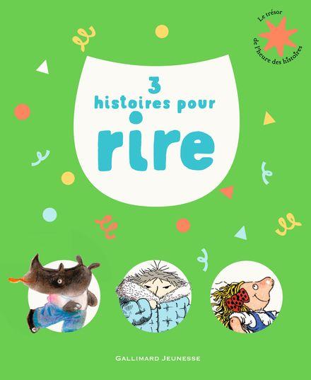 3 histoires pour rire - Ronan Badel, Henriette Bichonnier, Vincent Cuvellier,  Pef, Tony Ross, Jeanne Willis