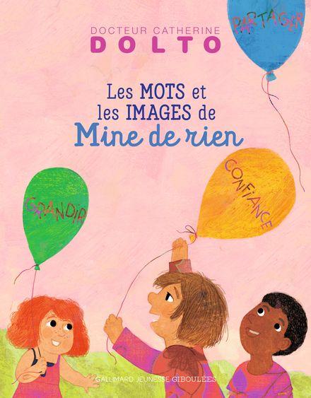 Mine de rien, des mots et des images pour grandir - Catherine Dolto, Colline Faure-Poirée, Frédérick Mansot