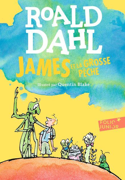 James et la grosse pêche - Quentin Blake, Roald Dahl