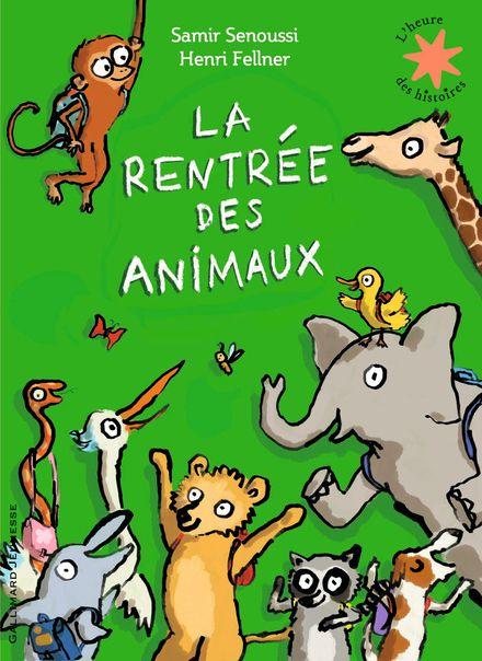 La rentrée des animaux - Henri Fellner, Samir Senoussi