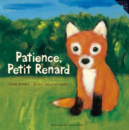 Patience, Petit Renard - Kate Banks, Georg Hallensleben