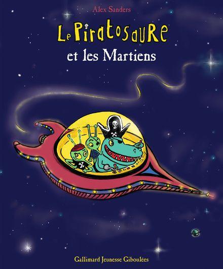 Le Piratosaure et les Martiens - Alex Sanders