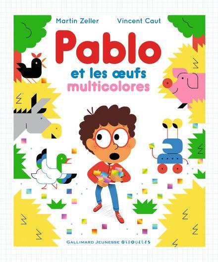 Pablo et les œufs muticolores - Vincent Caut, Martin Zeller