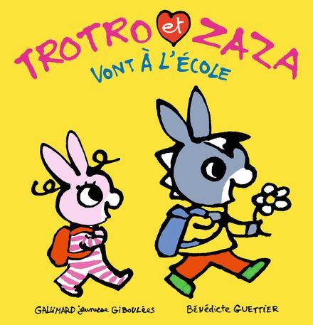 Trotro et Zaza vont à l'école - Bénédicte Guettier
