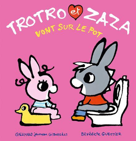 Trotro et Zaza vont sur le pot - Bénédicte Guettier
