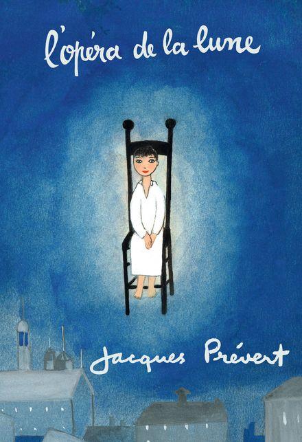 L'opéra de la lune - Jacqueline Duhême, Jacques Prévert