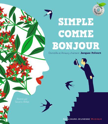 Simple comme bonjour - Séverin Millet, Jacques Prévert