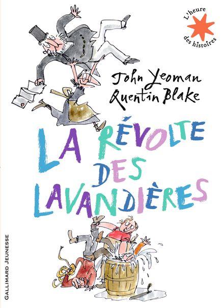 La révolte des lavandières - Quentin Blake, John Yeoman
