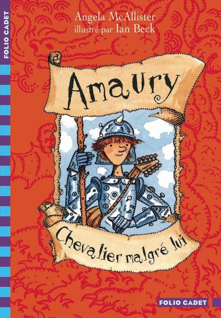 Amaury, chevalier malgré lui - Ian Beck, Angela McAllister