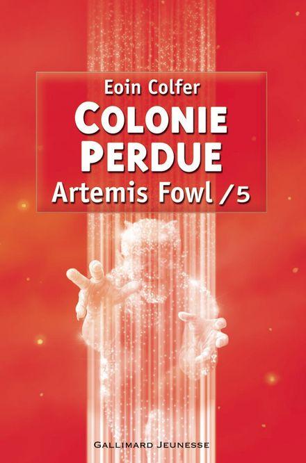 Colonie perdue - Eoin Colfer