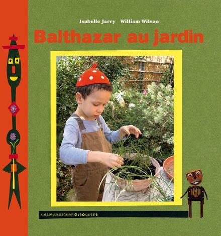 Balthazar au jardin - Isabelle Jarry, William Wilson