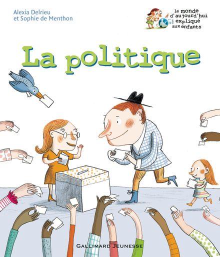 La politique - Alexia Delrieu, Sophie de Menthon, Clotilde Perrin