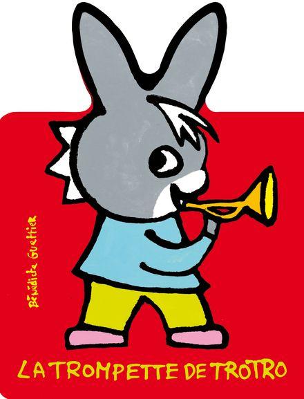 La trompette de Trotro - Bénédicte Guettier