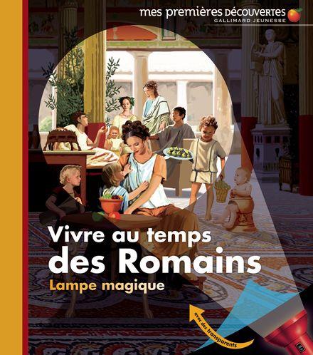 Vivre au temps des Romains - Pierre-Marie Valat