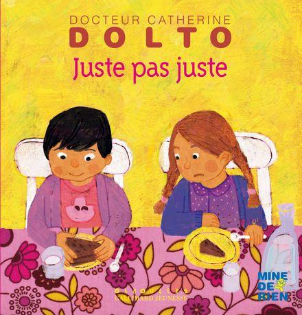Juste pas juste - Catherine Dolto, Colline Faure-Poirée, Frédérick Mansot