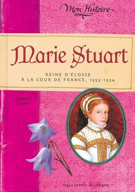 Marie Stuart - Kathryn Lasky