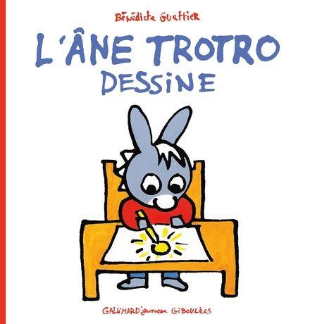L'âne Trotro dessine - Bénédicte Guettier
