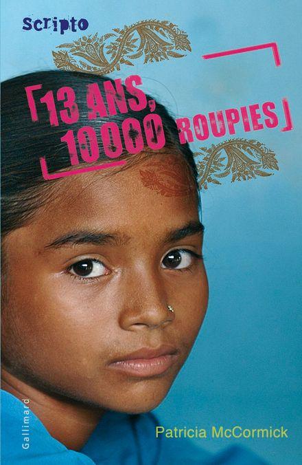 13 ans, 10 000 roupies - Patricia McCormick