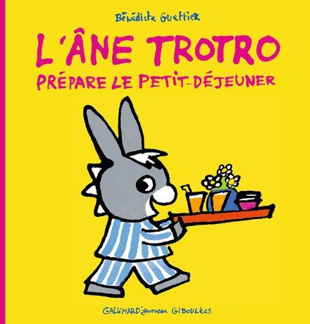 L'âne Trotro prépare le petit-déjeuner - Bénédicte Guettier