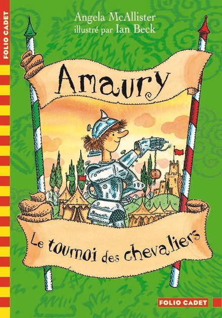Amaury, Le tournoi des chevaliers - Ian Beck, Angela McAllister