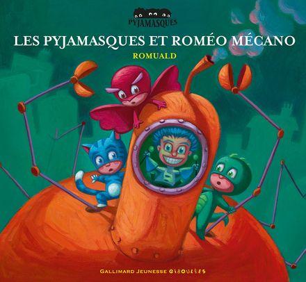 Les Pyjamasques et Roméo Mécano -  Romuald