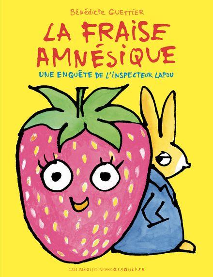 La fraise amnésique - Bénédicte Guettier