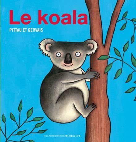 Le koala - Bernadette Gervais, Francesco Pittau