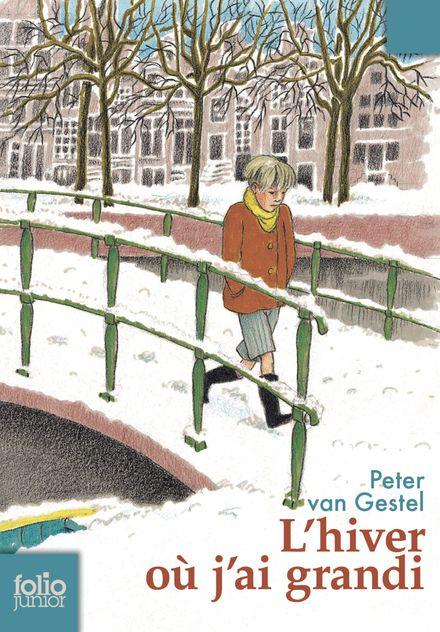 L'hiver où j'ai grandi - Peter van Gestel