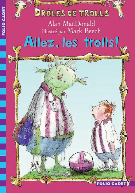 Allez, les trolls! - Mark Beech, Alan MacDonald