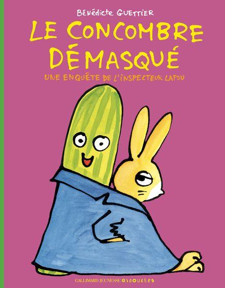 Le concombre démasqué - Bénédicte Guettier
