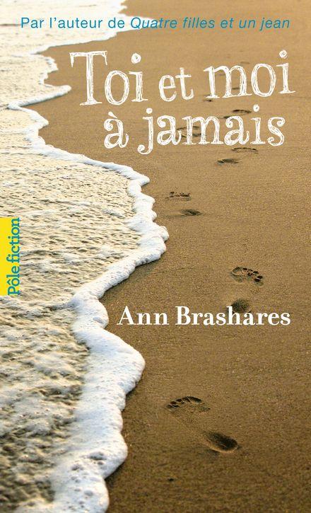 Toi et moi à jamais - Ann Brashares