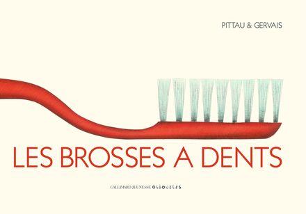 Les brosses à dents - Bernadette Gervais, Francesco Pittau