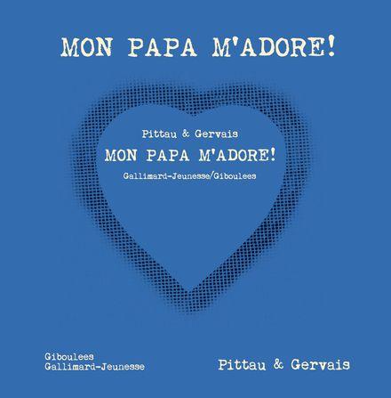 Mon papa m'adore! - Bernadette Gervais, Francesco Pittau