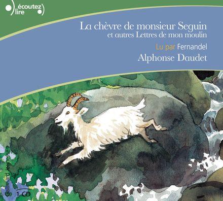 La chèvre de Monsieur Seguin et autres Lettres de mon moulin - Alphonse Daudet