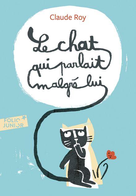 Le chat qui parlait malgré lui - Élisa Géhin, Claude Roy