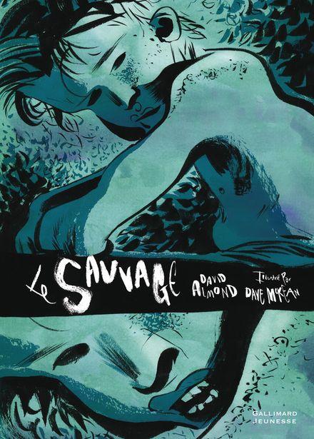 Le sauvage - David Almond, David McKean
