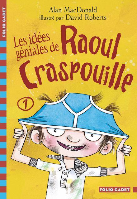 Les idées géniales de Raoul Craspouille - Alan MacDonald, David Roberts