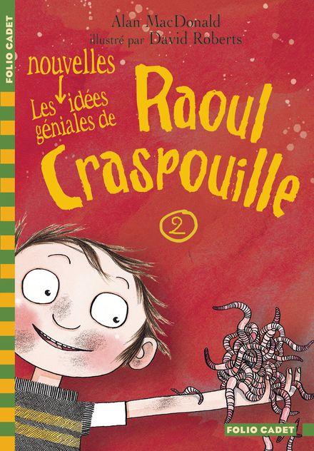 Les nouvelles idées géniales de Raoul Craspouille - Alan MacDonald, David Roberts