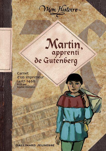 Martin, apprenti de Gutenberg - Sophie Humann