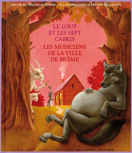 Le loup et les sept cabris – Les musiciens de la ville de Brême - Henri Galeron, Jacob Grimm, Wilhelm Grimm